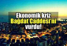 Bağdat Caddesi'nde gayrimenkul krizi: Konut yatırımı durdu!