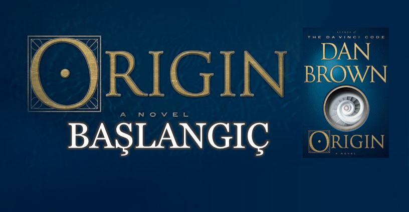 Dan Brown yeni romanı Başlangıç (Origin)