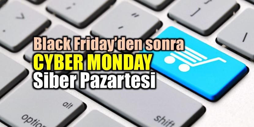 Black Friday'den sonra Cyber Monday (Siber Pazartesi) indirimleri