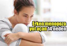 Erken menopoz belirtileri neler? Menopoza yol açan 14 sebep