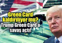 Green Card çekilişi kaldırılıyor mu? Trump Green Card'a savaş açtı!