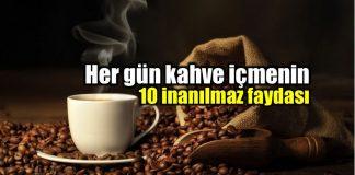 kahve içmenin faydaları