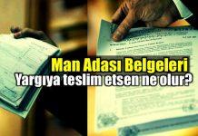 Man Adası Belgeleri: Yargıya teslim etsen ne olur?