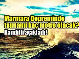 marmara istanbul depremi tsunami kaç metre kandilli rasathanesi haluk özener
