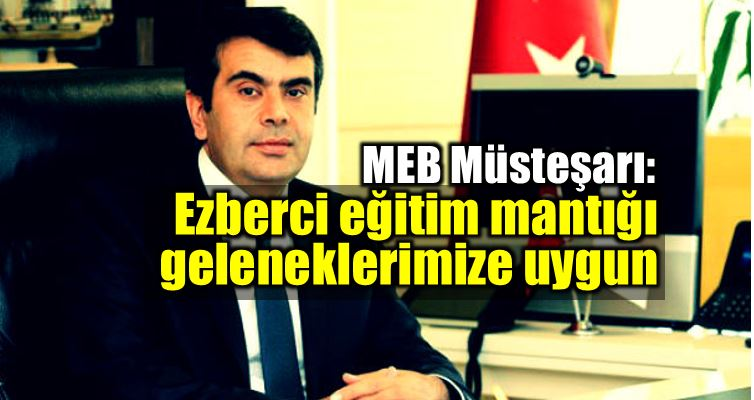 MEB Müsteşarı: Ezberci eğitim geleneklerimize uygun