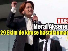 Meral Akşener: İyi Parti kuruldu 29 Ekim'de kimse hastalanmadı!