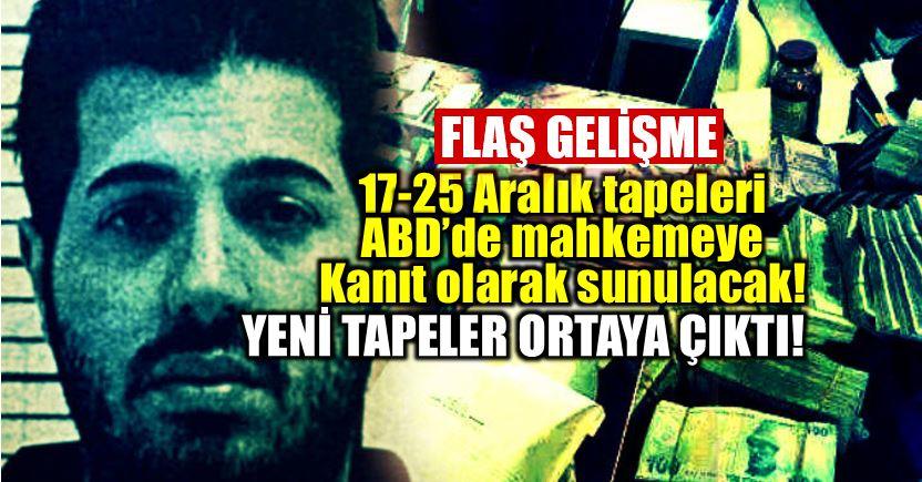 Reza Zarrab davasında flaş karar: 17 - 25 Aralık tapeleri dinletilecek