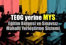 MYS eğitim bölgesi sınavsız mahalli yerleştirme Liseye girişte sınav zorunluluğu kaldırıldı!