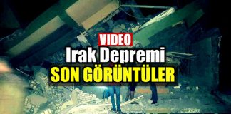 ırak deprem son görüntüler video