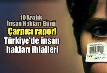 Türkiye insan hakları ihlalleri raporu 2016 - 2017 bilançosu 10 aralık insan hakları günü