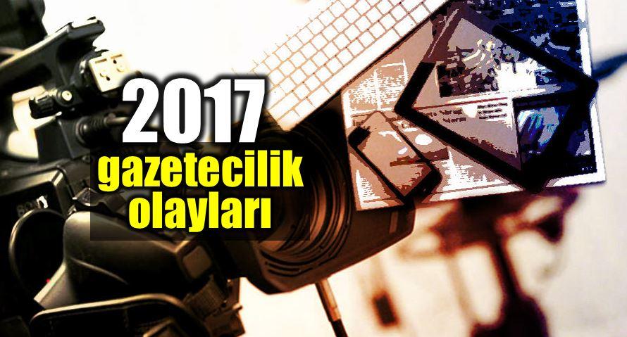 2017 yılında medya gazetecilik alanında neler yaşandı?