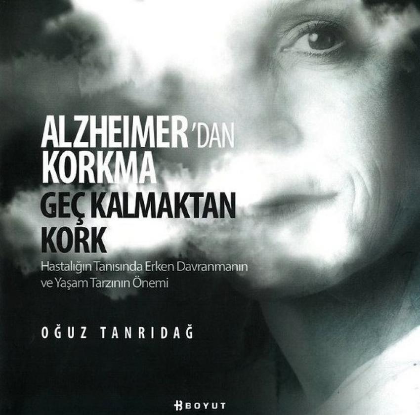Alzheimer'dan değil, geç kalmaktan kork! boyut yayıncılık
