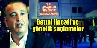 Battal İlgezdi suçlamalar soruşturma buz rezidans ataşehir belediyesi erguvan barış parkı