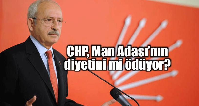 Kılıçdaroğlu ve CHP, Man Adası diyetini mi ödüyor?