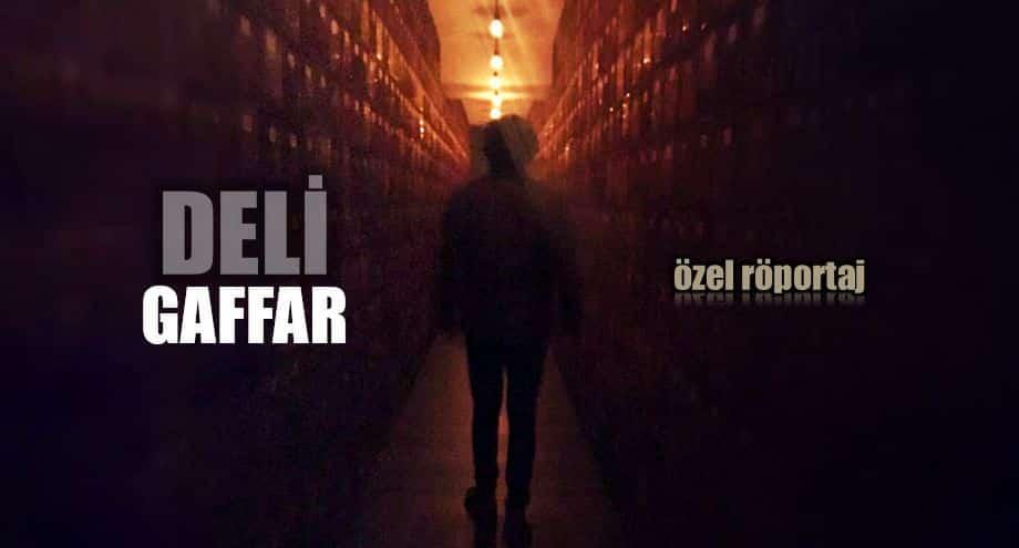 deli gaffar yakınca röportaj blogger türkiye