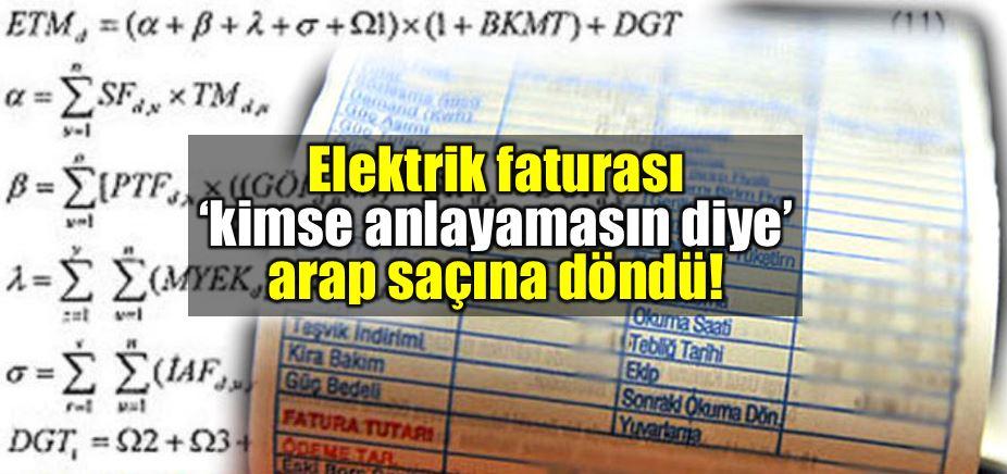 Elektrik faturası kimse anlamasın diye arap saçına döndü eşitlik formül