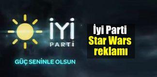 İyi Parti Star Wars reklamı: Güç 'İYİ'nin yanında olsun!