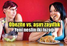 Obezite ve aşırı zayıflık yeni neslin iki tuzağı!