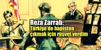 Reza Zarrab: Türkiye'de hapisten çıkmak için rüşvet verdim!