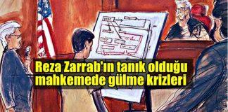 Reza Zarrab'ın tanık olduğu mahkemede gülme krizleri