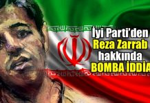 İyi Parti nuri okutan reza Zarrab İran istihbaratı Savama ajanı