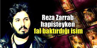 Reza Zarrab hapisteyken Şengül Boybaş'a fal baktırmış!