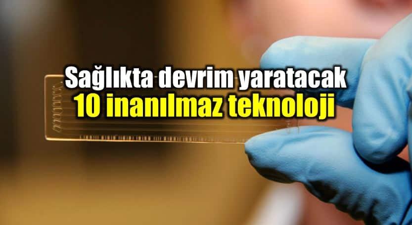 Sağlık hizmetlerinde devrim yapacak 10 teknoloji