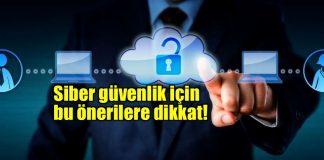 Siber güvenlik nedir? Bu önerilere dikkat!