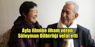 Ayla filmine ilham veren Süleyman Dilbirliği hayatını kaybetti