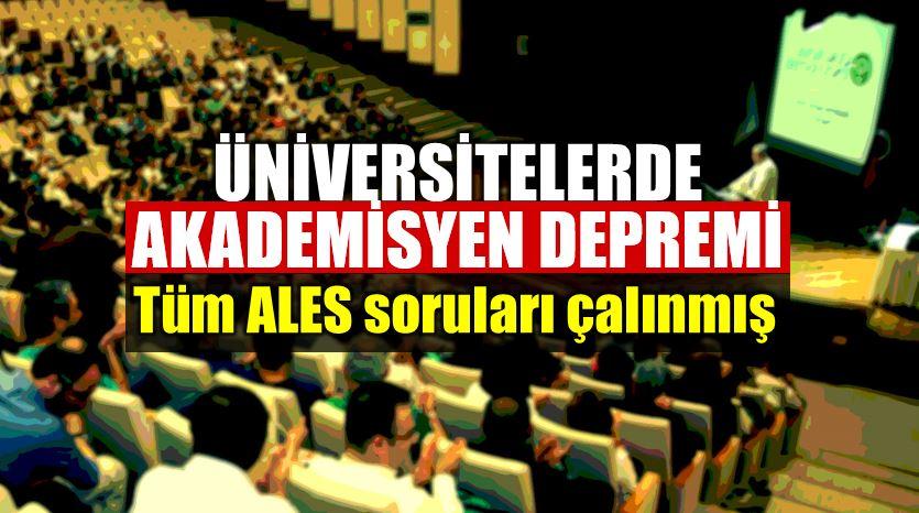 Üniversitelerde ALES depremi: Tüm sorular çalınmış!