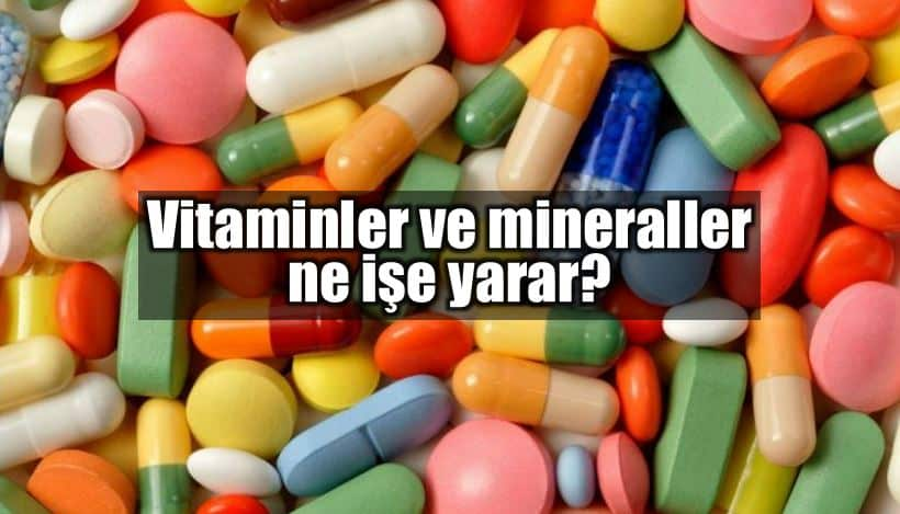 Vitamin ve mineraller ne işe yarar? faydaları neler