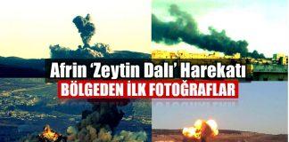Afrin Zeytin Dalı harekatı ilk fotoğraflar