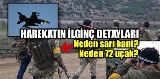 Afrin Zeytin Dalı Harekatı: 72 uçak ve sarı bant ne anlama geliyor?