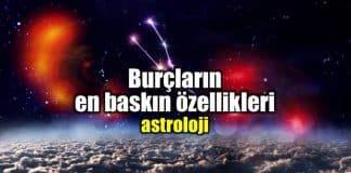 Astroloji: Burçların en baskın özellikleri