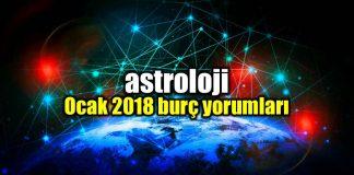 Astroloji: Ocak 2018 burç yorumları