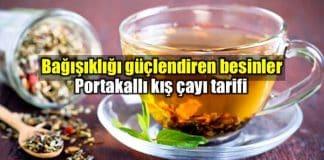 Bağışıklığı güçlendiren besinler: Portakallı kış çayı tarifi