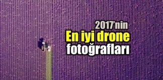 2017 yılı en iyi drone fotoğrafları