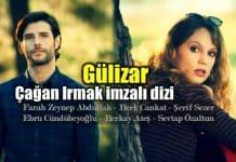 Gülizar: Çağan Irmak imzalı dizide Farah Zeynep Abdullah başrolde