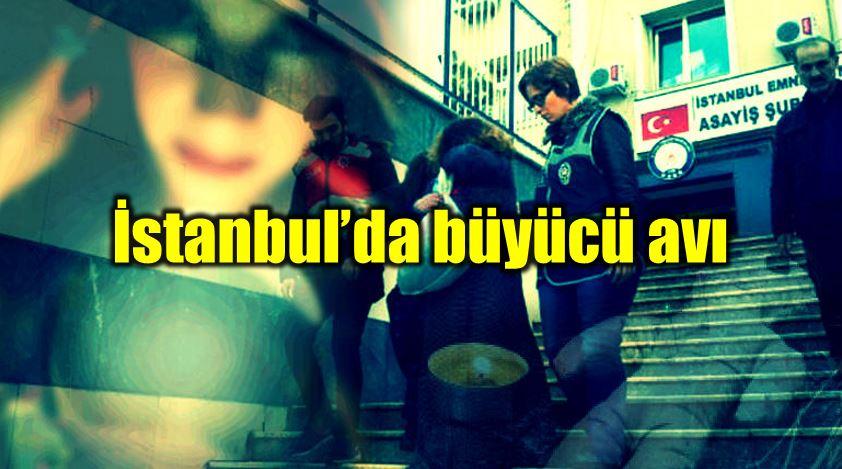 istanbul büyücü evde büyü dolandırıcılık