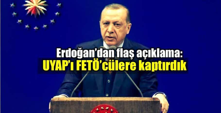 recep tayyip Erdoğan: UYAP FETÖ