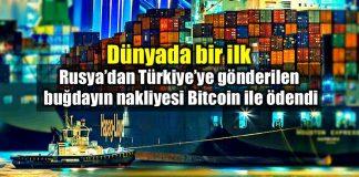 Rusya Türkiye yük gemisi lojistik ücreti Bitcoin ile ödendi