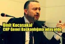 Ümit Kocasakal CHP Genel Başkanı adayı oldu!