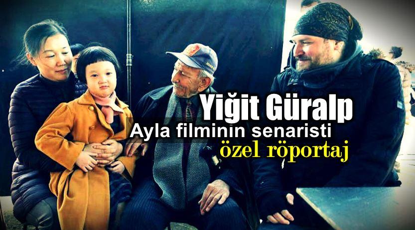 Yiğit Güralp: Ayla filmi senaristi ile özel röportaj