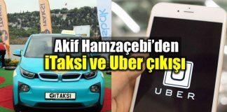 akif hamzaçebi itaksi uber ibb istanbul büyükşehir belediyesi