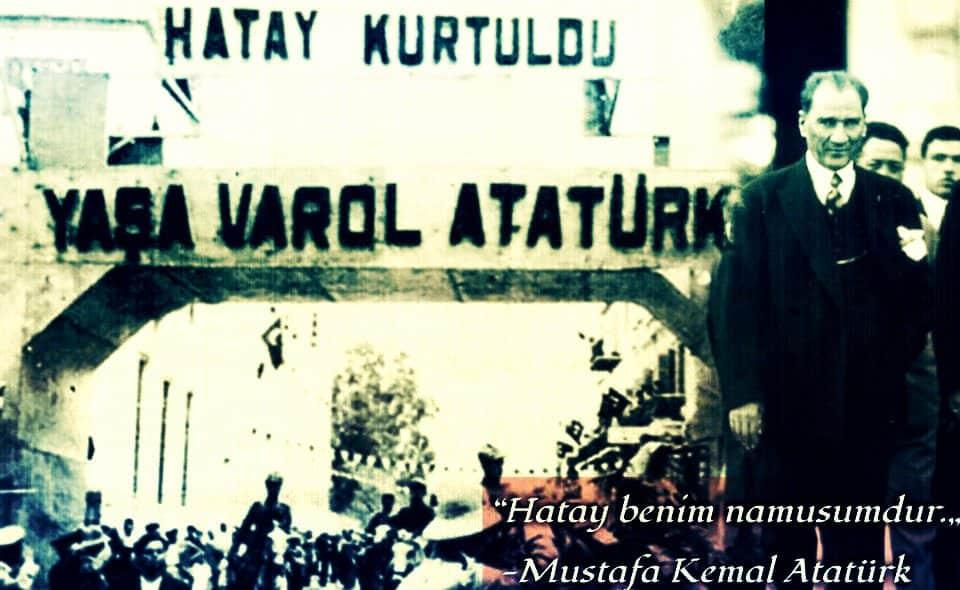 Hatay konusu, Atatürk'ün hayatının son anlarına kadar ilgilendiği bir konudur.