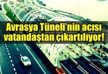Avrasya Tüneli zam acısı vatandaştan çıkartılıyor!