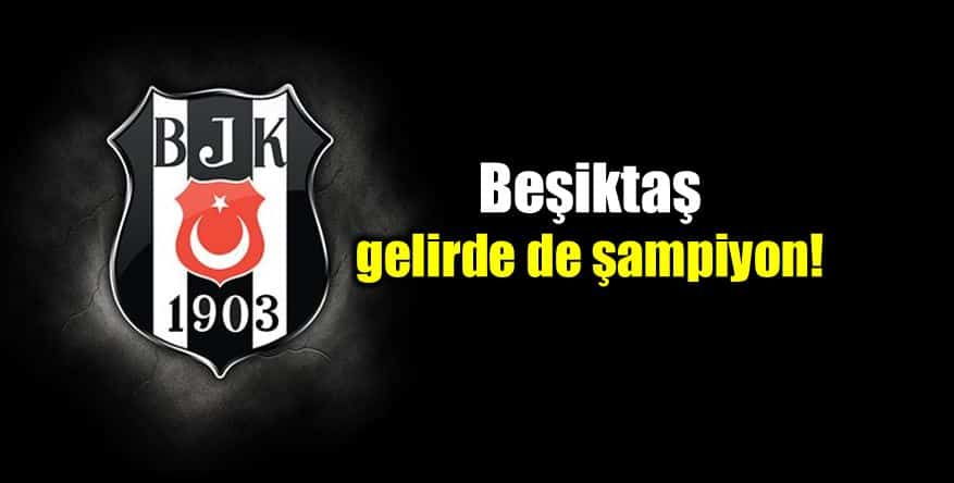 Beşiktaş (BJK) gelirler konusunda da şampiyon! kpmg raporu
