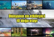Dünyanın en etkileyici doğa olayları - İndigo Dergisi