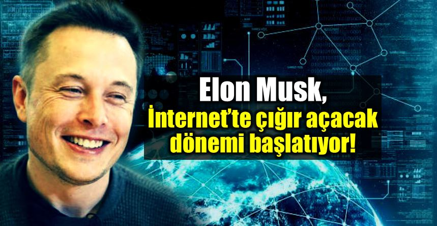 Elon Musk Starlink uyduları ile uzaydan tüm dünyaya internet verecek!