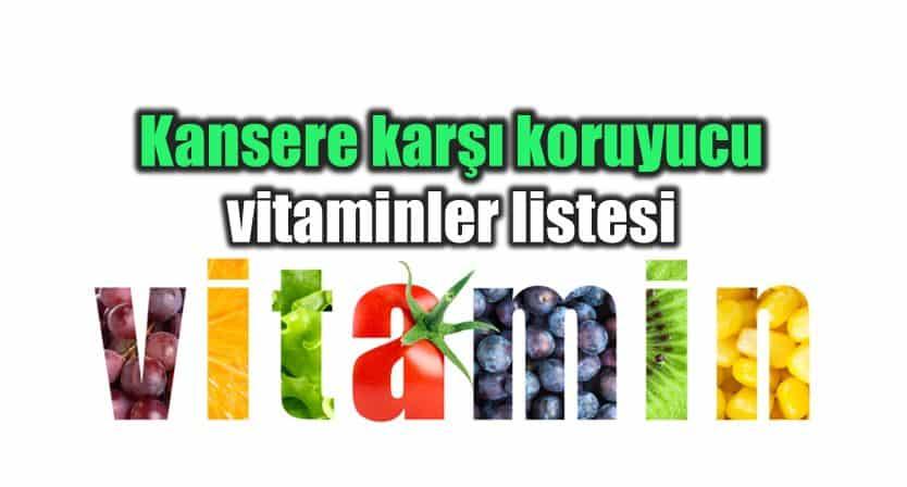 Kanserden koruyan vitaminler listesi
